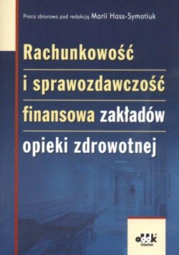 Okładka książki Rachunkowość i sprawozdawczość finansowa zakładów opieki zdrowotnej