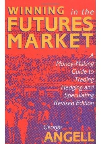 Okładka książki Winning In The Future Markets A Money-Making Guide to Trading Hedging and Speculating, Revised Edition