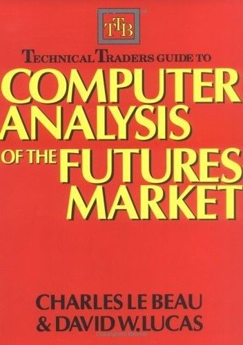 Okładka książki Technical Traders Guide to Computer Analysis of the Futures Markets