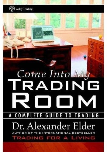 Okładka książki Come Into My Trading Room: A Complete Guide to Trading