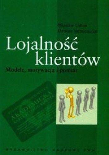 Okładka książki Lojalność klientów. Modele motywacja i pomiar