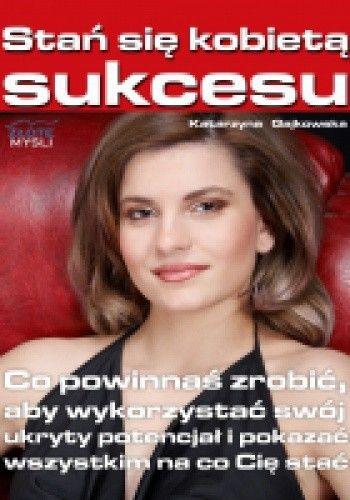 Okładka książki Stań się kobietą sukcesu