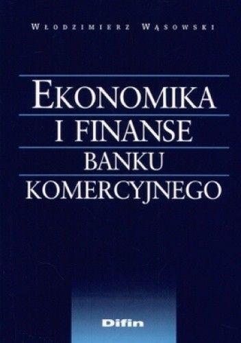 Okładka książki Ekonomika i finanse banku komercyjnego