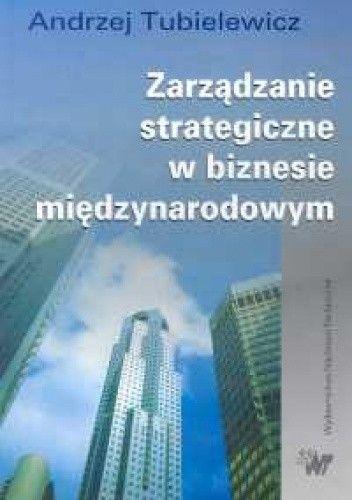 Okładka książki Zarządzanie strategiczne w biznesie międzynarodowym