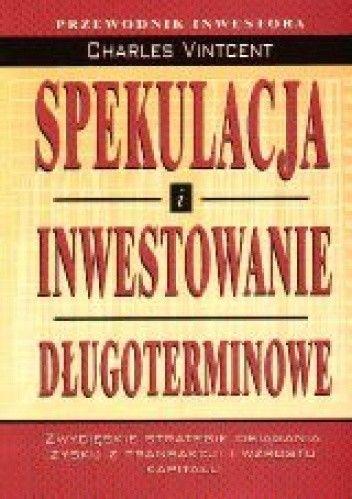 Okładka książki Spekulacja i inwestowanie długoterminowe