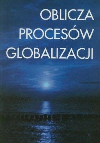 Okładka książki Oblicza procesów globalizacji