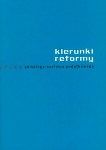 Okładka książki Kierunki reformy polskiego systemu podatkowego