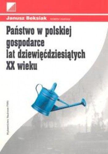 Okładka książki Państwo w polskiej gospodarce lat dziewięćdziesiątych XX wie