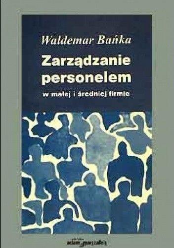 Okładka książki Zarządzanie personelem w małej i średniej firmie