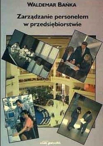 Okładka książki Zarządzanie personelem w przedsiębiorstwie