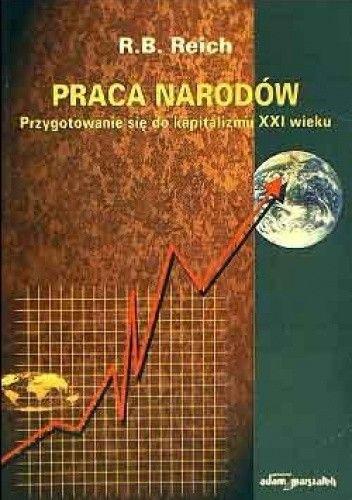 Okładka książki Praca narodów. Przygotowanie się do kapitalizmu XXI wieku