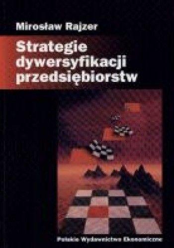 Okładka książki Strategia dywersyfikacyji przedsiębiorstw