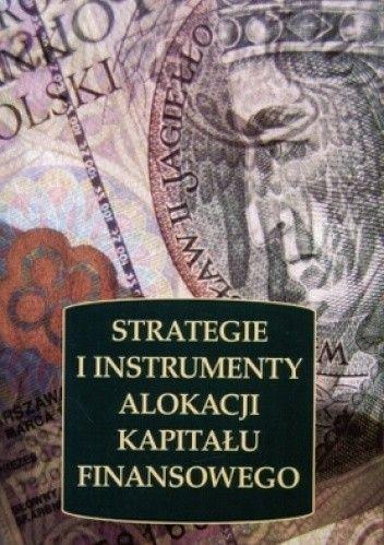 Okładka książki Strategie i instrumenty alokacji kapitału finansowego