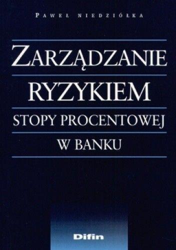 Okładka książki Zarządzanie ryzykiem stopy procentowej w banku