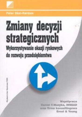 Okładka książki Zmiany decyzji strategicznych