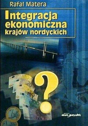 Okładka książki Integracja ekonomiczna krajów nordyckich