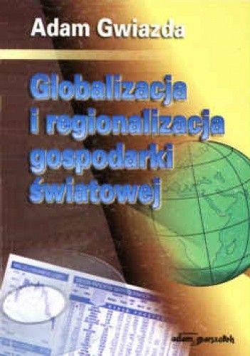 Okładka książki Globalizacja i regionalizacja gospodarki światowej