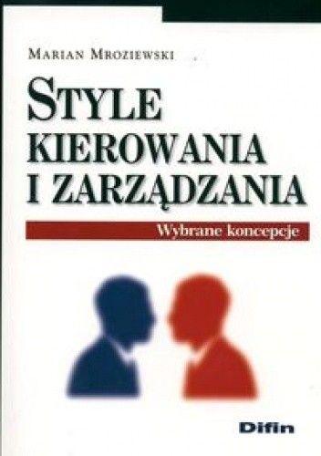 Okładka książki Style kierowania i zarządzania. Wybrane koncepcje