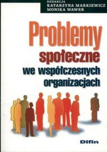 Okładka książki Problemy społeczne we wspólczesnych organizacjach