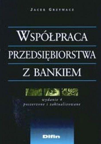 Okładka książki Współpraca przedsiębiorstwa z bankiem