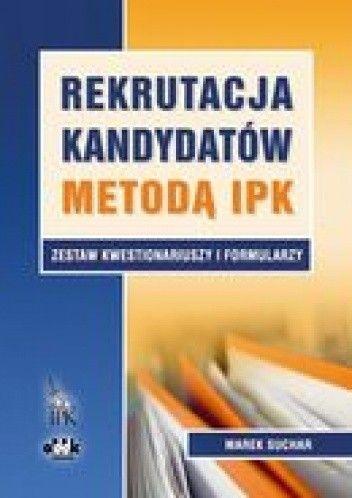 Okładka książki Rekrutacja kandydatów metodą IPK. Zestaw kwestionariuszy i formularzy
