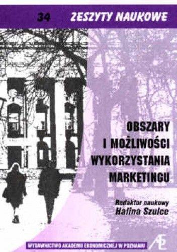 Okładka książki Obszary i możliwości wykorzystania marketingu