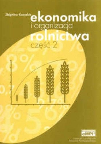 Okładka książki Ekonomika i organizacja rolnictwa. Podręcznik. Część 2