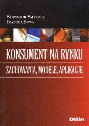 Okładka książki Konsument na rynku. Zachowania, modele, aplikacje