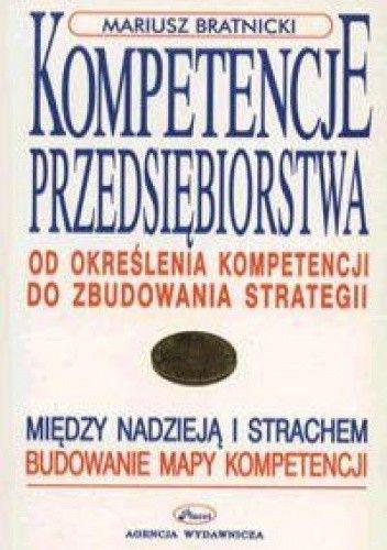 Okładka książki Kompetencje przedsiębiorstwa. Od określania kompetencji do zbudowania strategii
