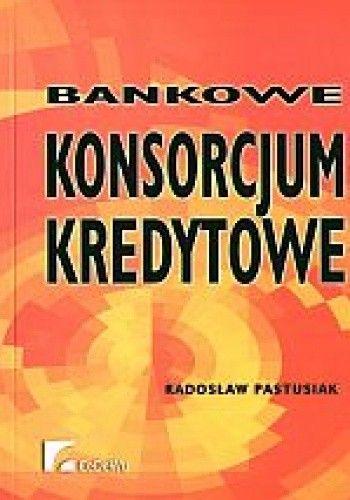 Okładka książki Bankowe konsorcjum kredytowe