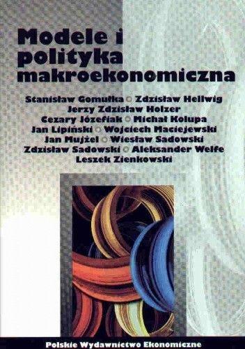 Okładka książki Modele i polityka makroekonomiczna