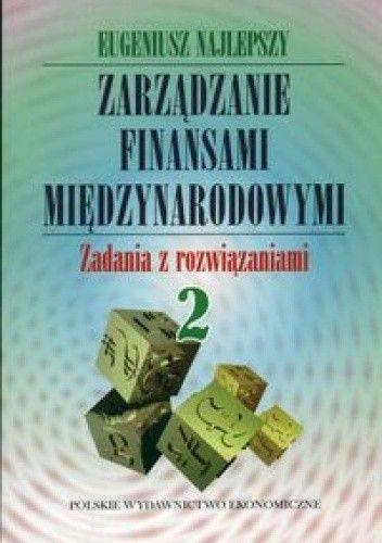 Okładka książki Zarządzanie finansami międzynarodowymi. Zadania z rozwiązaniami II
