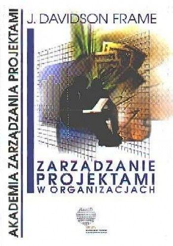 Okładka książki Zarządzanie projektami w organizacjach