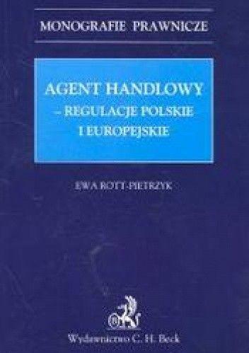 Okładka książki Agent handlowy Regulacje polskie i europejskie /Monografie prawnicze