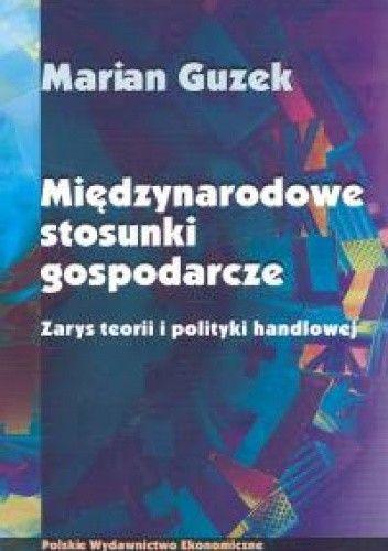 Okładka książki Międzynarodowe stosunki gospodarcze. zarys teorii i polityki handlowej