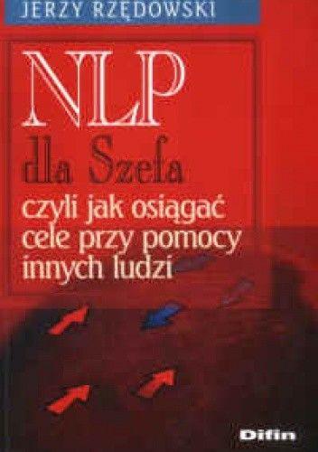 Okładka książki NLP dla Szefa, czyli jak osiągać cele przy pomocy innych ludzi