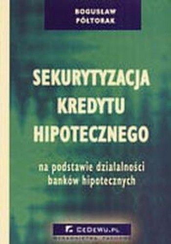 Okładka książki Sekurytyzacja kredytu hipotecznego