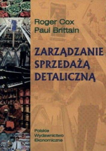 Okładka książki zarządzanie sprzedażą detaliczną - Cox Roger,Brittain Paul