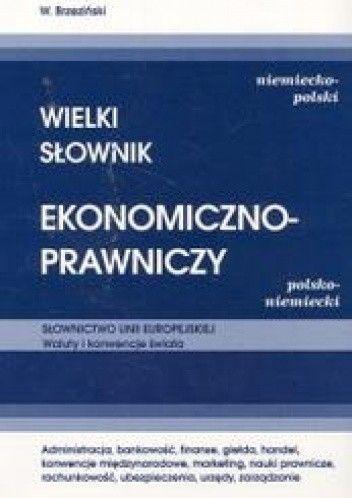 Okładka książki WIELKI SłOWNIK EKONOMICZNO-PRAWNICZY. NIEMIECKO-POLSKI, POLSKO-NIEMIECKI