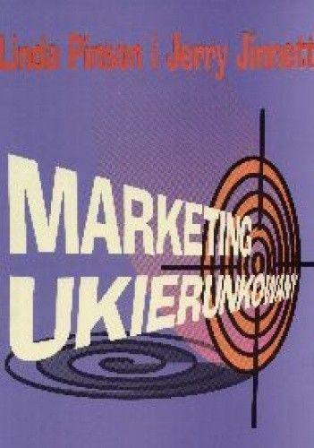 Okładka książki Marketing ukierunkowany - Pinson Linda i inni