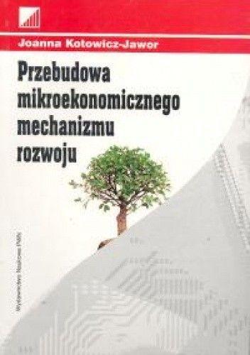 Okładka książki Przebudowa mikroekonomicznego mechanizmu rozwoju