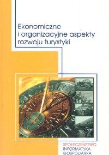 Okładka książki Ekonomiczne i organizacyjne aspekty rozwoju turystyki