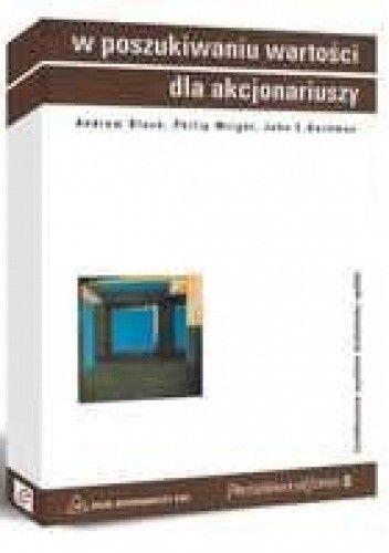 Okładka książki W poszukiwaniu wartości dla akcjonariuszy