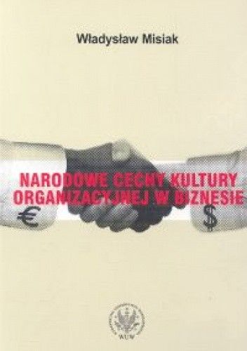 Okładka książki Narodowe cechy kultury organizacyjnej w biznesie - Misiak Władysław