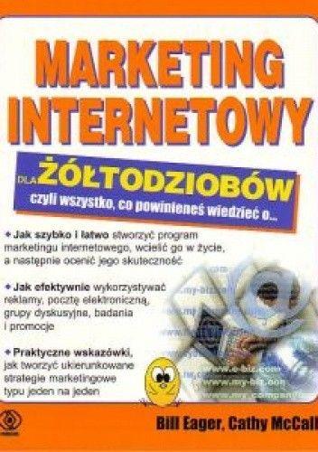 Okładka książki Marketing internetowy dla żółtodziobów - EAGER BILL, McCALL CATHY
