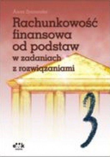 Okładka książki Rachunkowość finansowa od podstaw w zadaniach z rozwiązaniami