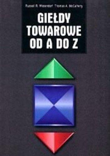 Okładka książki Giełdy towarowe od A do Z