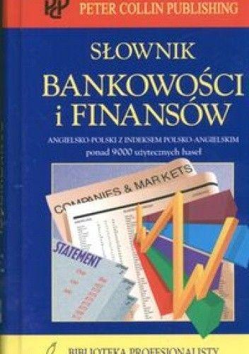 Okładka książki Słownik bankowości i finansów  - Collin P.H.