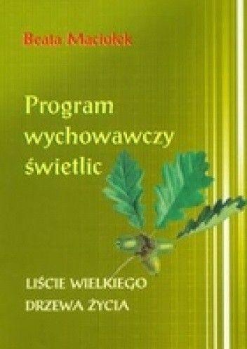 Okładka książki Program wychowawczy świetlic Liście wielkiego drzewa życia