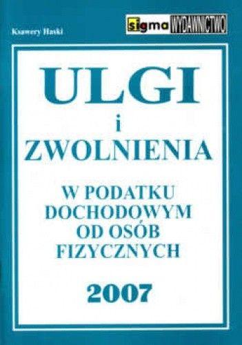 Okładka książki Ulgi i zwolnienia w podatku doch.od os.fiz.2007